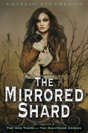 The Mirrored Shard: The Iron Codex Book Three by Caitlin Kittredge