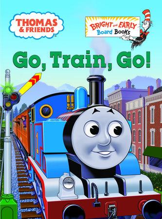 Thomas & Friends: Go, Train, Go! (Thomas & Friends) by Rev. W. Awdry and Elizabeth Terrill