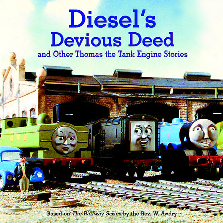 Diesel's Devious Deed and Other Thomas the Tank Engine Stories (Thomas & Friends) by Rev. W. Awdry