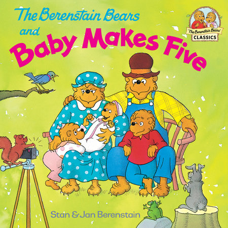 The Berenstain Bears and Baby Makes Five by Stan Berenstain and Jan Berenstain