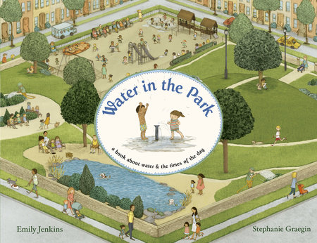 Water in the Park by Emily Jenkins