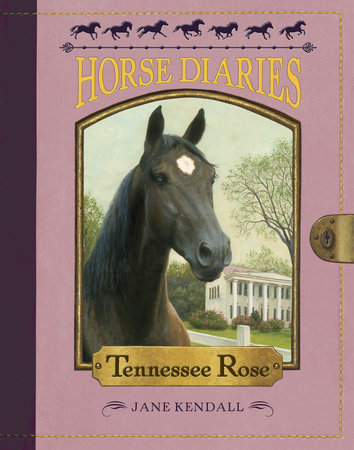 Horse Diaries #9: Tennessee Rose by Jane Kendall