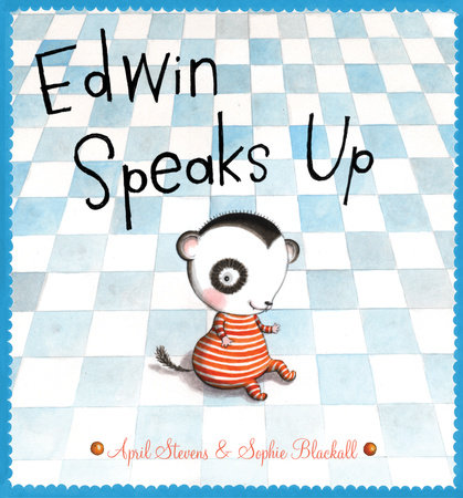 Edwin Speaks Up by April Stevens