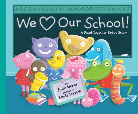 We Love Our School! by Judy Sierra