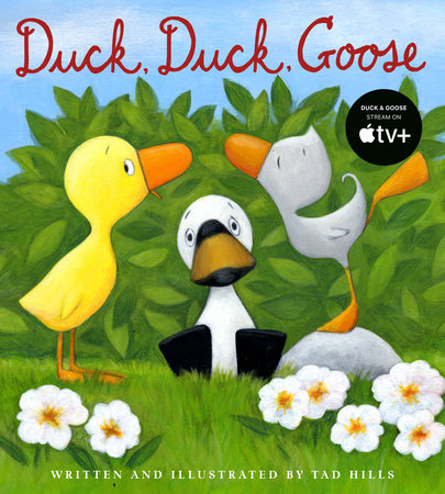 Duck, Duck, Goose by Tad Hills