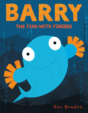 Barry the Fish with Fingers by Sue Hendra