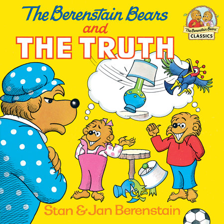 The Berenstain Bears and the Truth by Stan Berenstain and Jan Berenstain