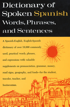Dictionary of Spoken Spanish by U.S. Armed Forces