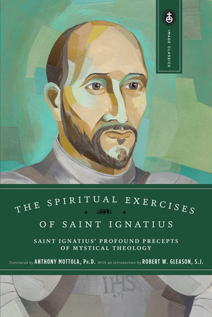 The Spiritual Exercises of Saint Ignatius by Anthony Mottola