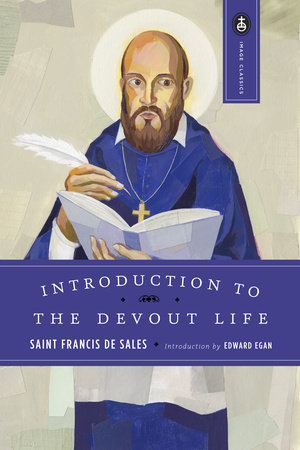 Introduction to the Devout Life by Francis De Sales and John K. Ryan