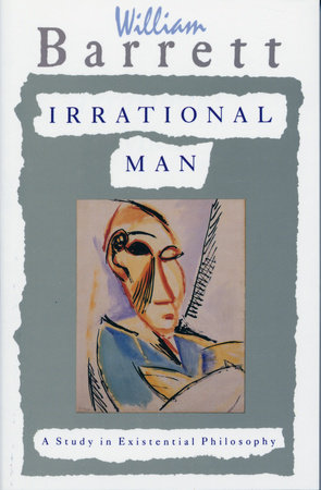 Irrational Man by William Barrett
