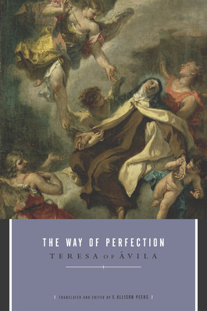 The Way of Perfection by Teresa Of Avila