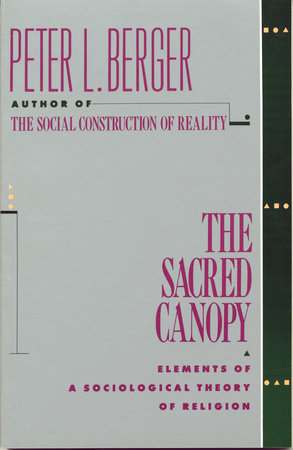 The Sacred Canopy by Peter L. Berger
