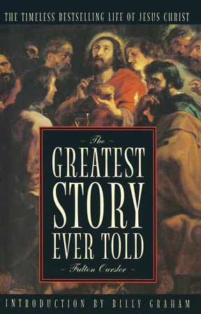 The Greatest Story Ever Told by Fulton Oursler