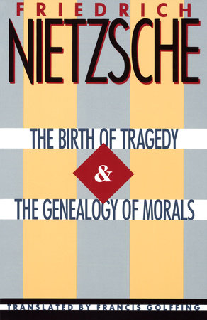 The Birth of Tragedy & The Genealogy of Morals by Friedrich Nietzsche