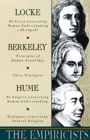 The Empiricists by John Locke, George Berkeley and David Hume