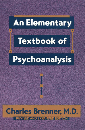 An Elementary Textbook of Psychoanalysis by Charles Brenner