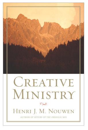 Creative Ministry by Henri Nouwen