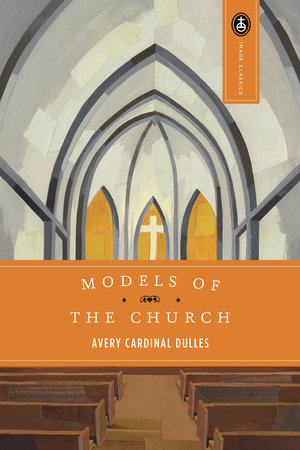 Models of the Church by Avery Dulles