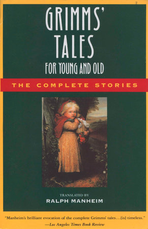Grimms' Tales for Young and Old by Jacob Ludwig Carl Grimm, Jacob W. Grimm and Wilhelm Grimm