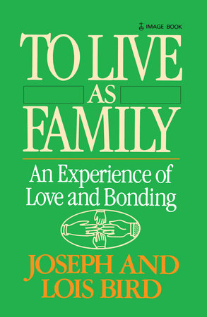 To Live as Family by Joseph Bird and Lois Bird