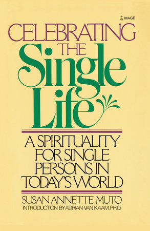 Celebrating the Single Life by Susan Annette Muto