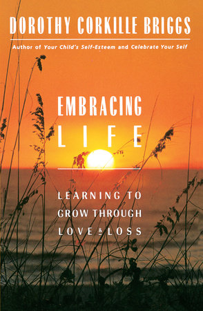 Embracing Life by Dorothy Briggs
