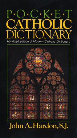 Pocket Catholic Dictionary by John Hardon