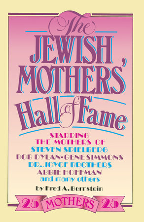 The Jewish Mothers' Hall of Fame by Fred A. Bernstein