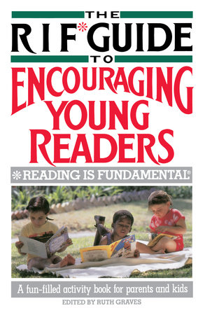 The RIF* Guide to Encouraging Young Readers by Ruth Graves