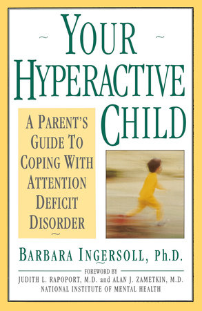 Your Hyperactive Child by Barbara Ingersoll