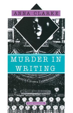Murder in Writing by Anna Clarke