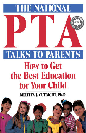 The National Pta Talks to Parents by Melitta Cutright