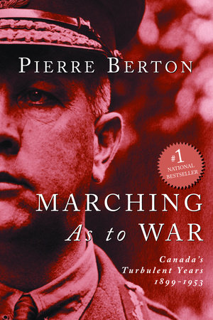 Marching As To War by Pierre Berton