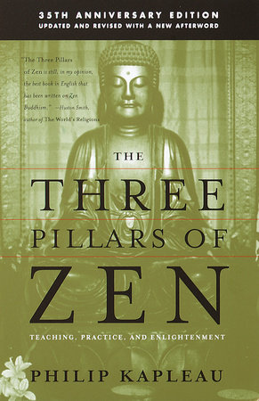 The Three Pillars of Zen by Roshi P. Kapleau