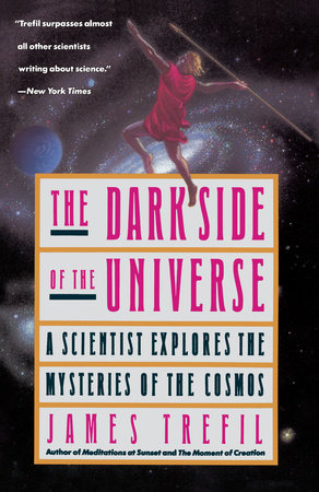 The Dark Side of the Universe by James Trefil