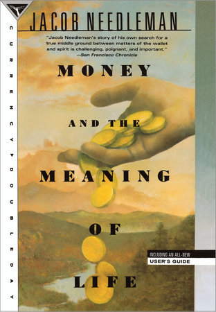 MONEY & THE MEANING OF LIFE by Jacob Needleman