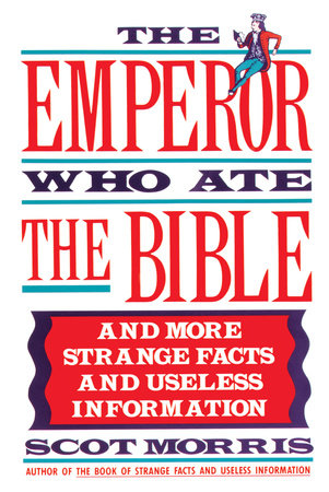 The Emperor Who Ate the Bible by Scot Morris