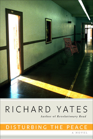 Disturbing the Peace by Richard Yates