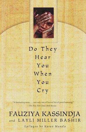 Do They Hear You When You Cry? by Fauziya Kassindja