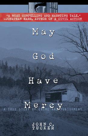 May God Have Mercy by John C. Tucker