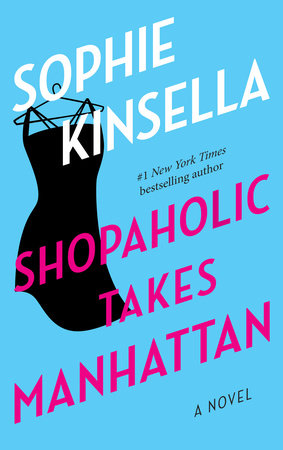 Shopaholic Takes Manhattan by Sophie Kinsella