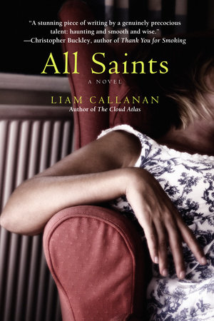 All Saints by Liam Callanan