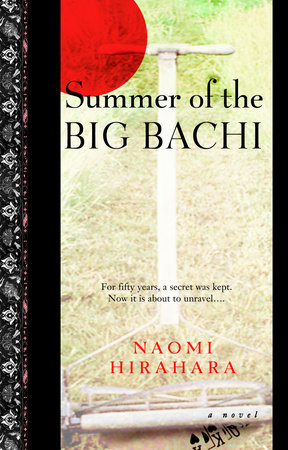 Summer of the Big Bachi by Naomi Hirahara