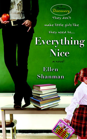 Everything Nice by Ellen Shanman