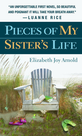Pieces of My Sister's Life by Elizabeth Arnold