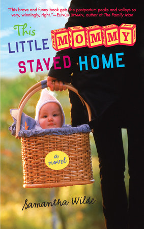 This Little Mommy Stayed Home by Samantha Wilde