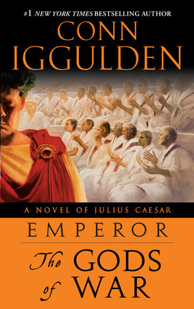 Emperor: The Gods of War by Conn Iggulden