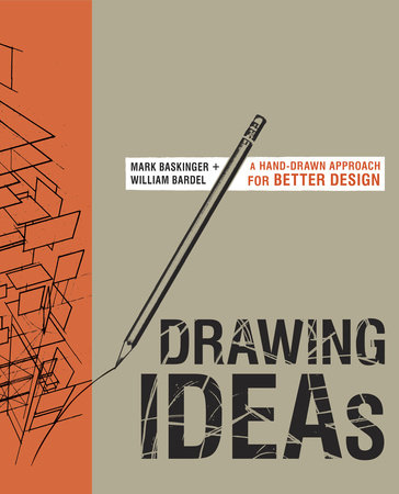 Drawing Ideas by Mark Baskinger and William Bardel