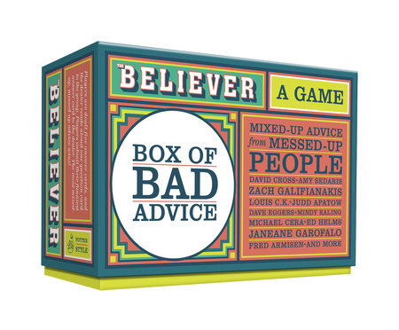 The Believer Box of Bad Advice by Editors of The Believer